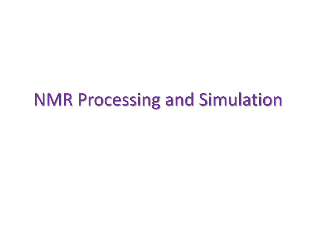 nmr processing and simulation l.
