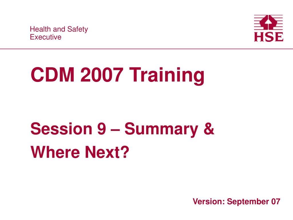 cdm 2007 training session 9 summary where next l.