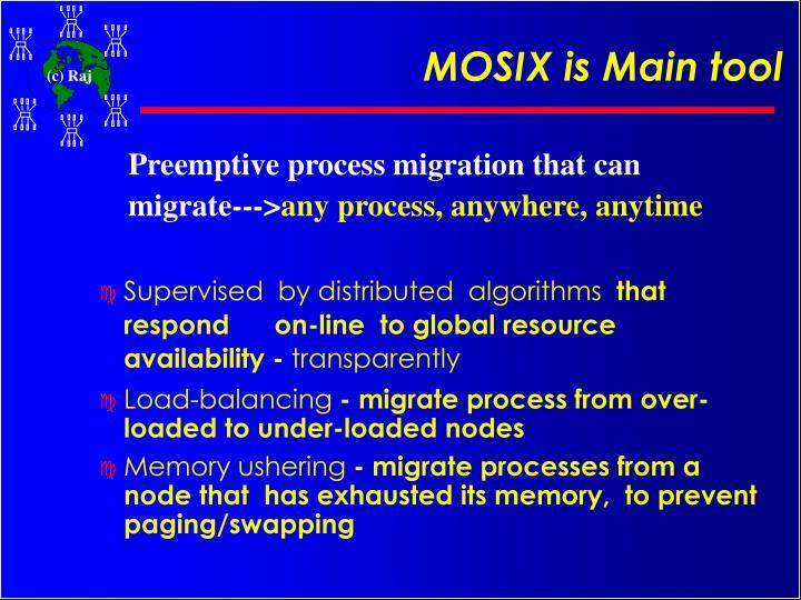 MOSIX is Main tool
