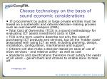 choose technology on the basis of sound economic considerations
