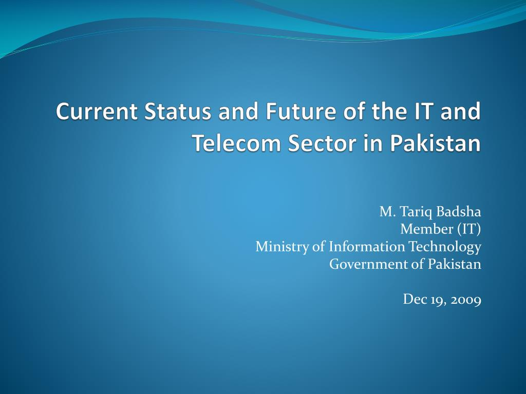 current status and future of the it and telecom sector in pakistan l.