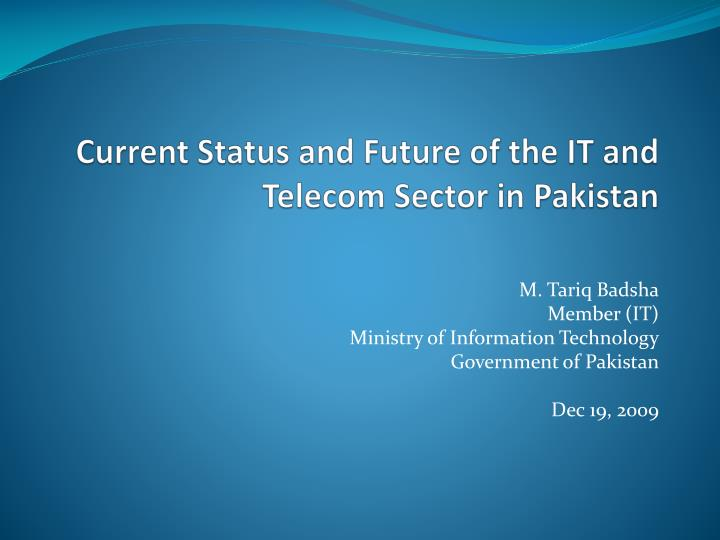 current status and future of the it and telecom sector in pakistan n.