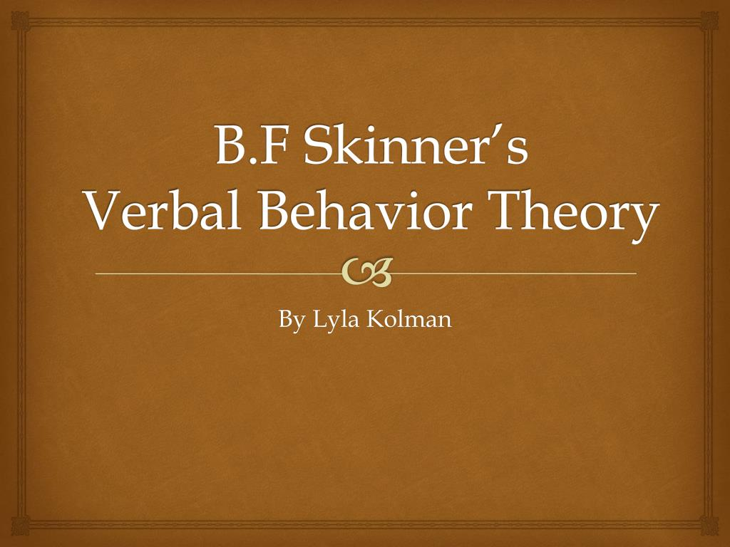 b f skinner incentive theory