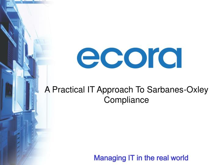 a practical it approach to sarbanes oxley compliance n.
