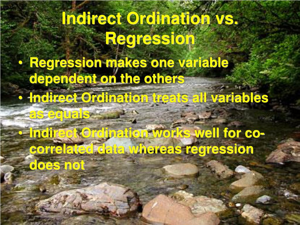 Indirect Ordination vs. Regression
