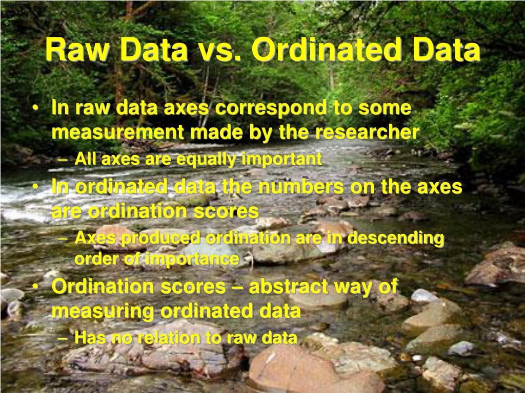 Raw Data vs. Ordinated Data