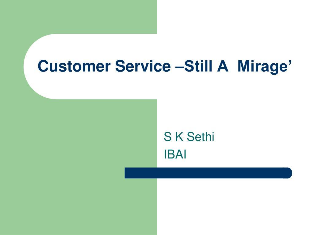 customer service still a mirage l.