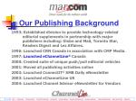 our publishing background