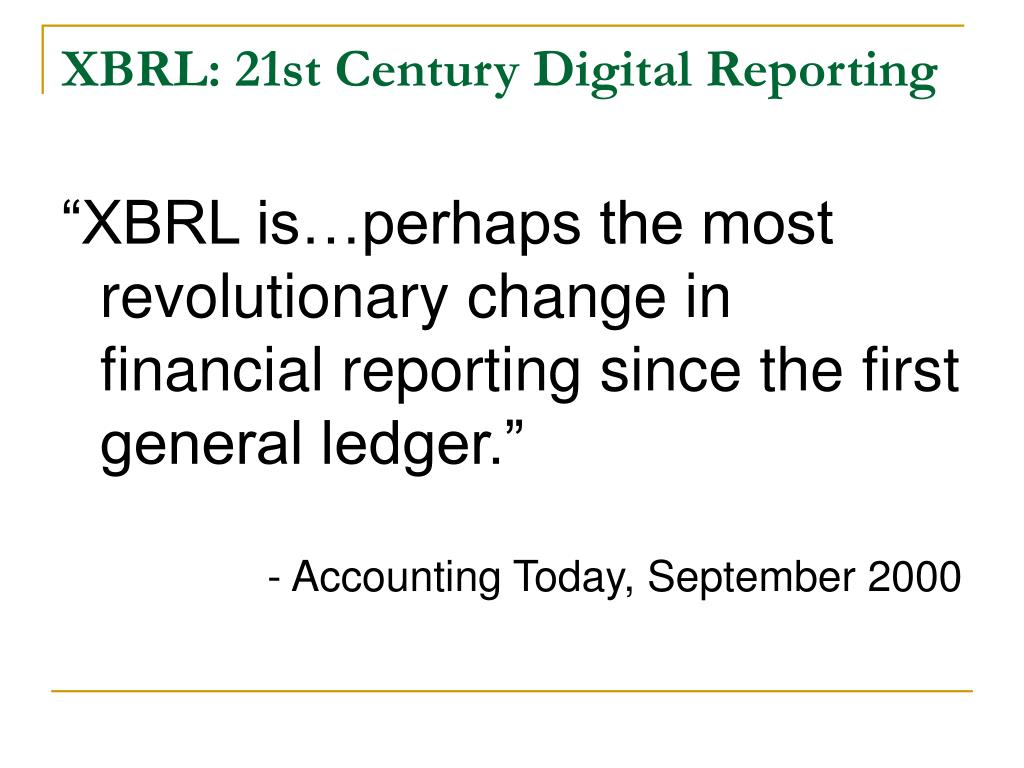 XBRL: 21st Century Digital Reporting