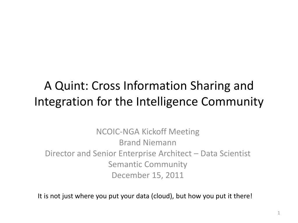 a quint cross information sharing and integration for the intelligence community l.
