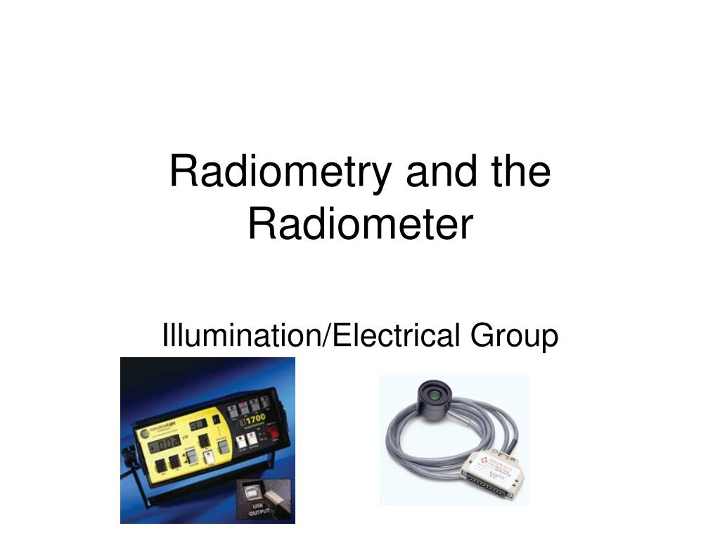 radiometry and the radiometer l.