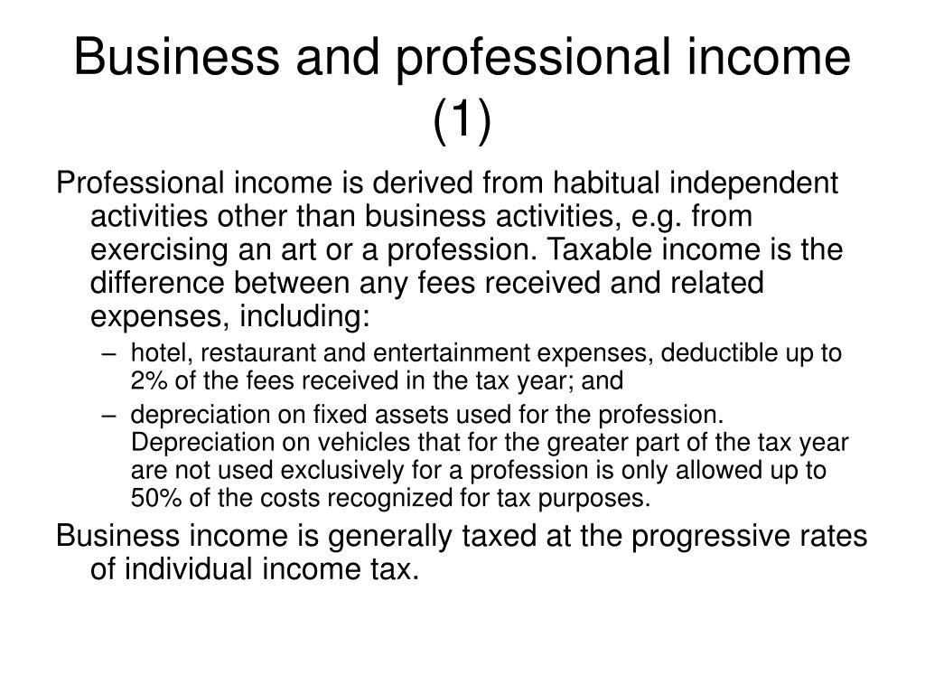 Business and professional income (1)
