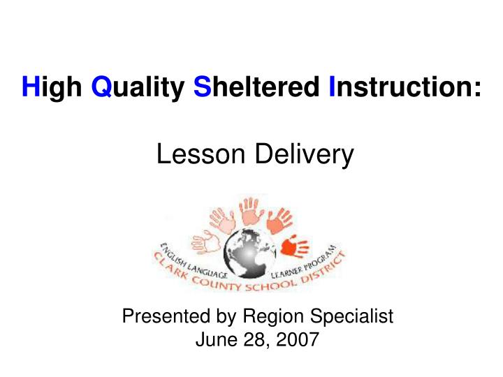 H igh q uality s heltered i nstruction lesson delivery