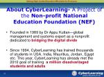 about cyberlearning a project of the non profit national education foundation nef