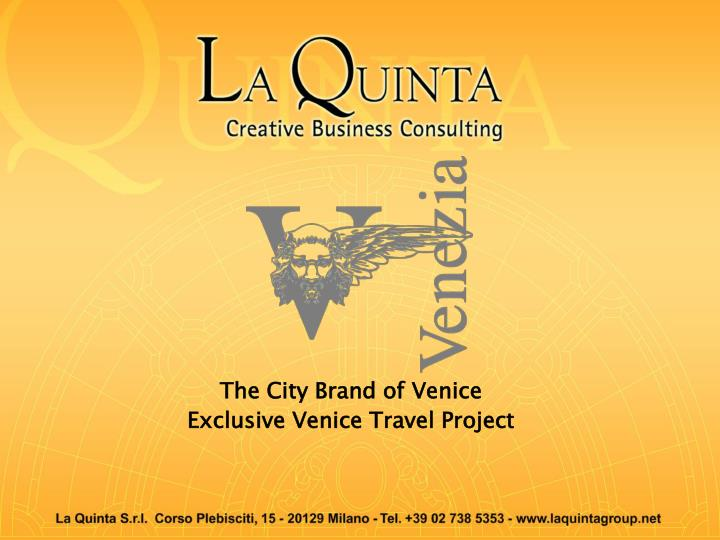 the city brand of venice exclusive venice travel project n.
