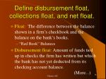 define disbursement float collections float and net float