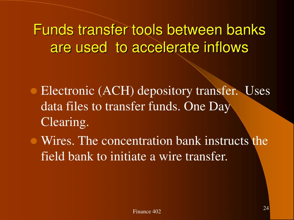 Funds transfer tools between banks are used  to accelerate inflows