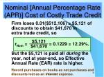 nominal annual percentage rate apr cost of costly trade credit