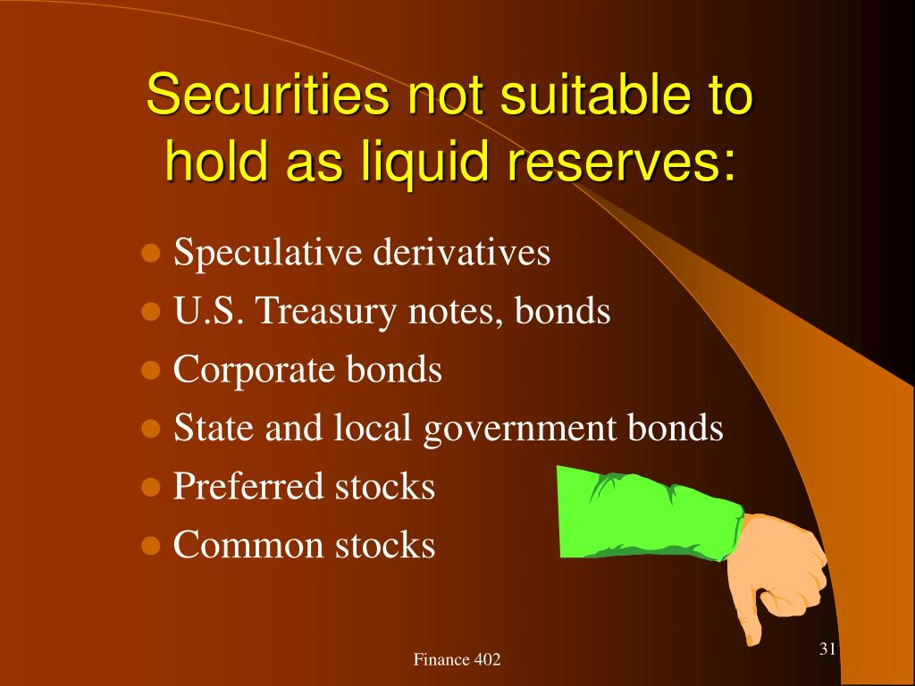 Securities not suitable to hold as liquid reserves: