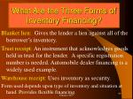 what are the three forms of inventory financing