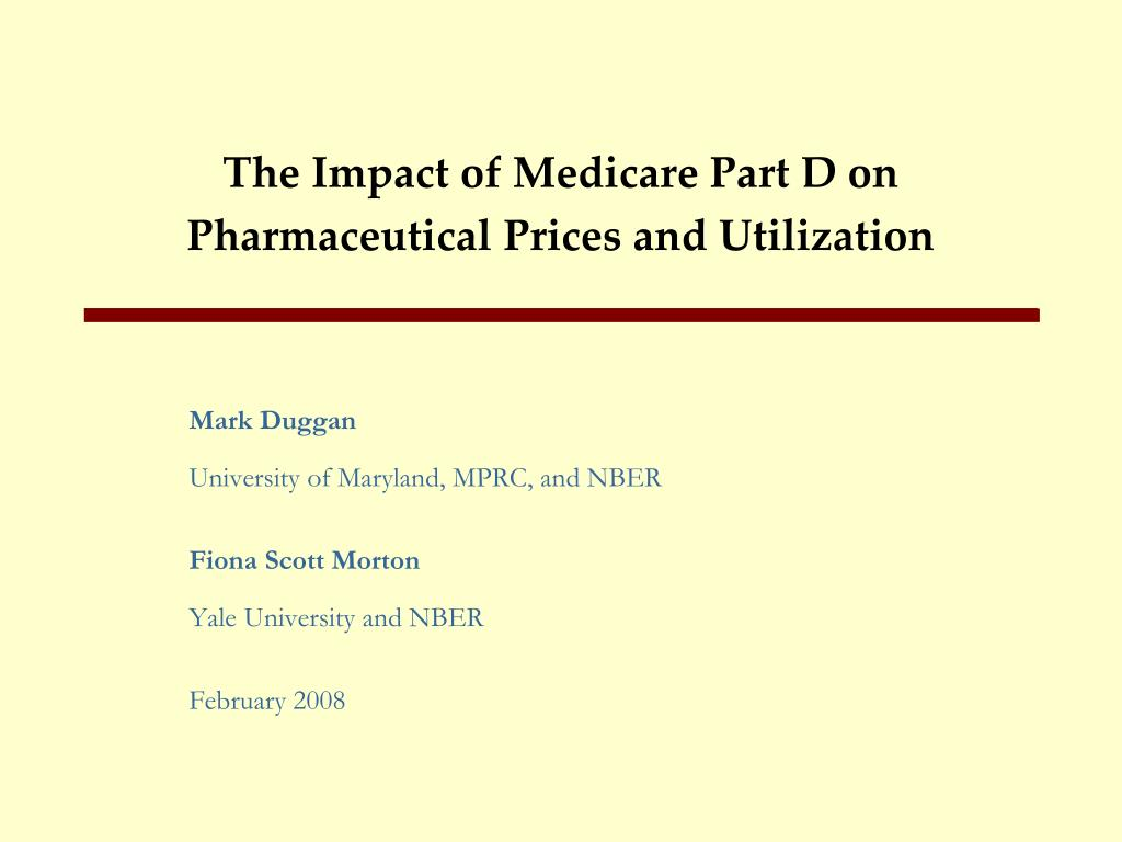 the impact of medicare part d on pharmaceutical prices and utilization l.