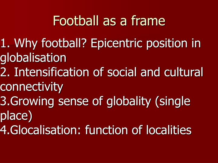 Football as a frame