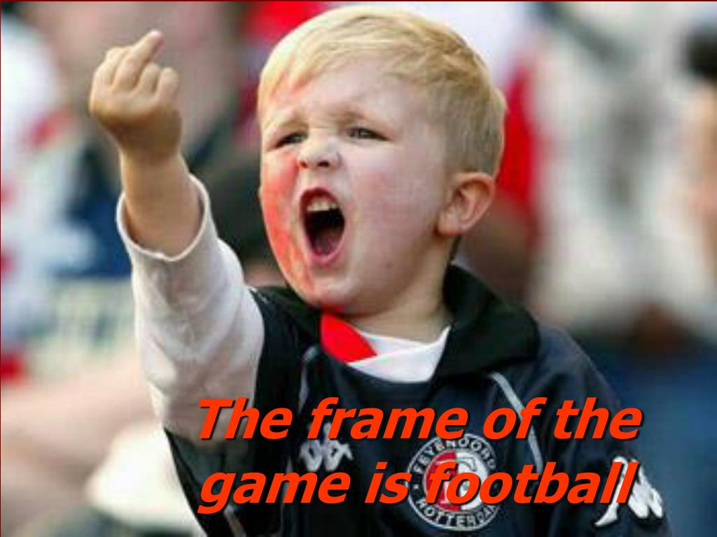 The frame of the game is football