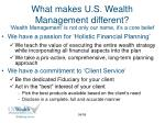 what makes u s wealth management different