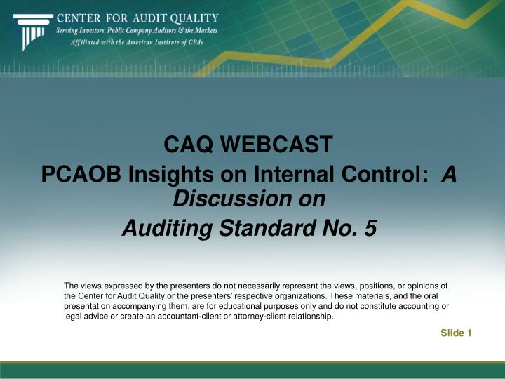 Caq webcast pcaob insights on internal control a discussion on auditing standard no 5