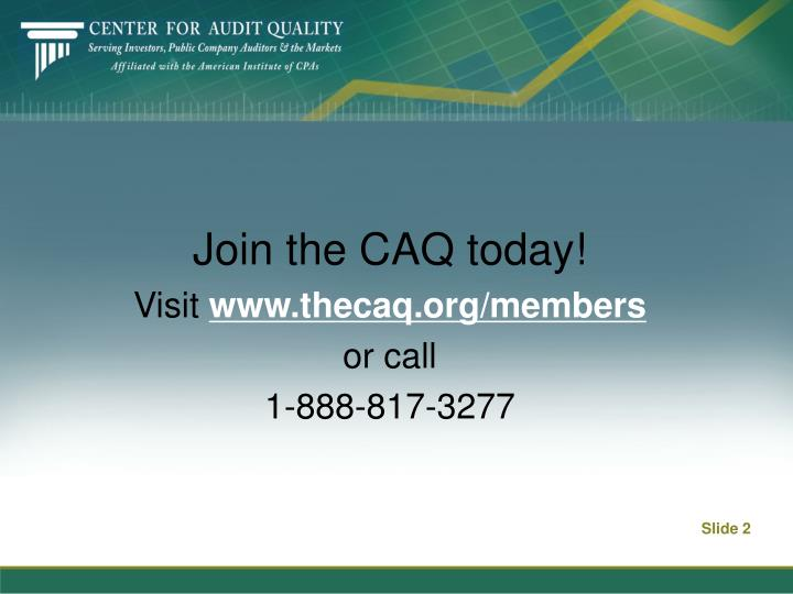 Join the caq today visit www thecaq org members or call 1 888 817 3277