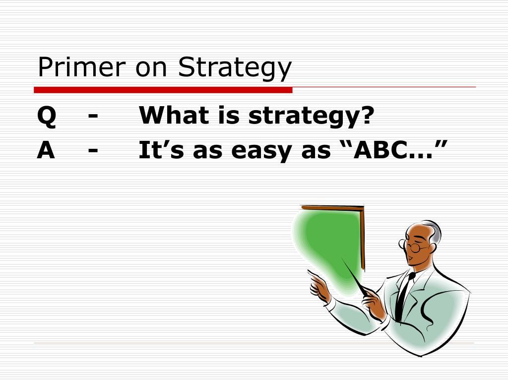 primer on strategy l.