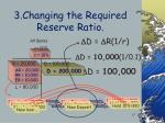 3 changing the required reserve ratio