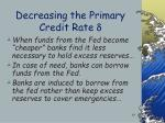 decreasing the primary credit rate d