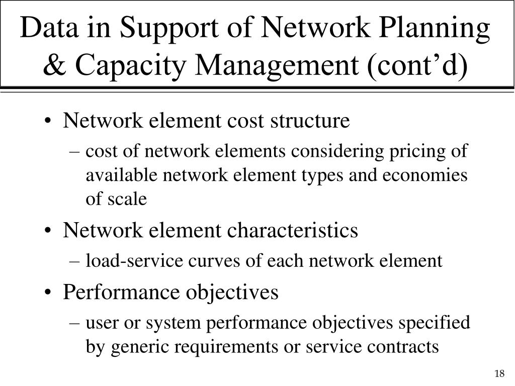 Data in Support of Network Planning & Capacity Management (cont'd)