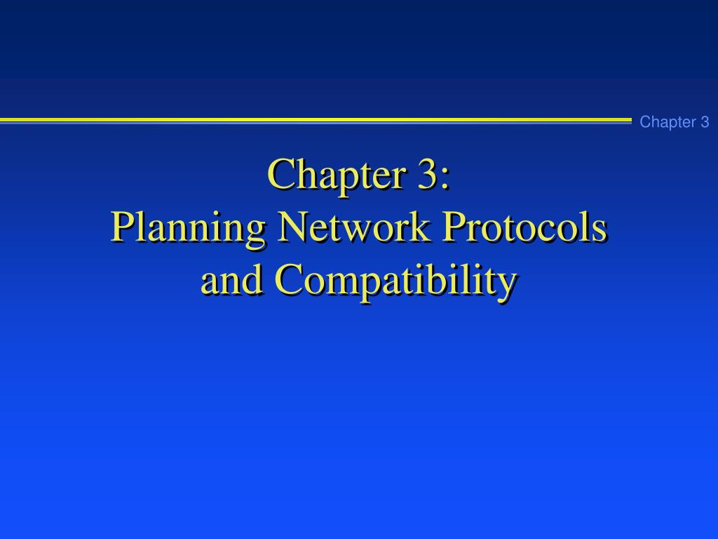 chapter 3 planning network protocols and compatibility l.