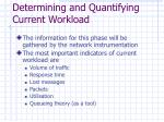 determining and quantifying current workload