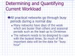 determining and quantifying current workload10