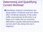 determining and quantifying current workload11