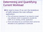 determining and quantifying current workload9