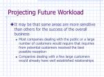 projecting future workload14