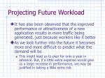 projecting future workload15