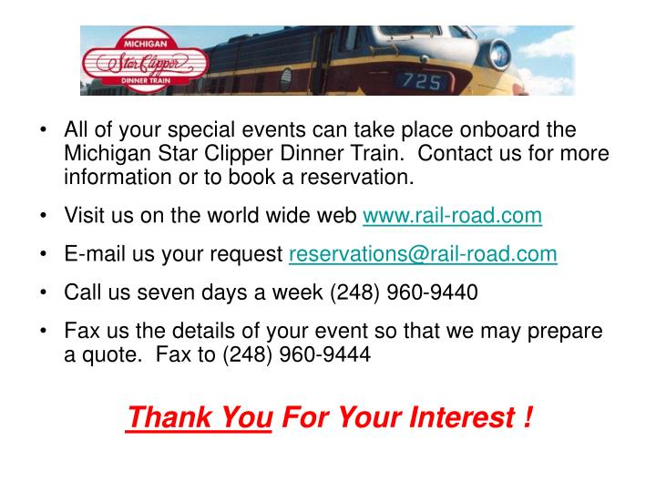 All of your special events can take place onboard the Michigan Star Clipper Dinner Train.  Contact us for more information or to book a reservation.