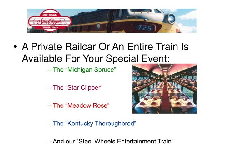 A Private Railcar Or An Entire Train Is Available For Your Special Event: