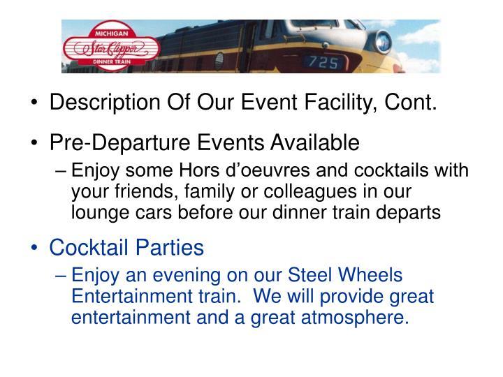 Description Of Our Event Facility, Cont.