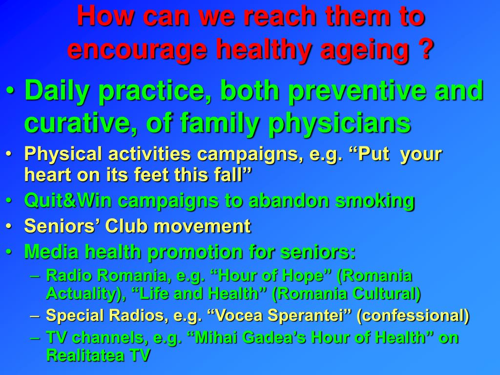How can we reach them to encourage healthy ageing ?