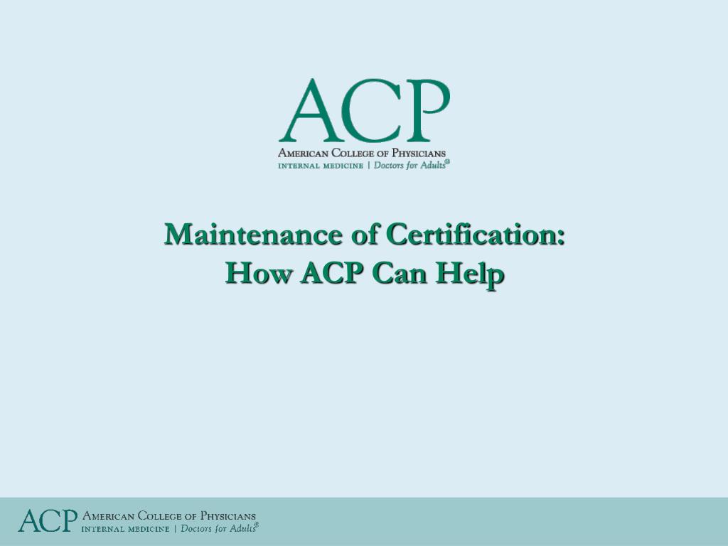maintenance of certification how acp can help l.