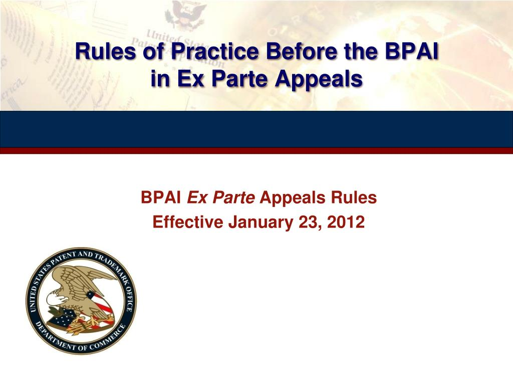 rules of practice before the bpai in ex parte appeals l.