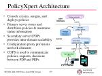 policyxpert architecture