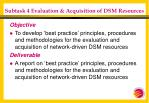 subtask 4 evaluation acquisition of dsm resources