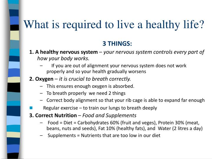 What is required to live a healthy life